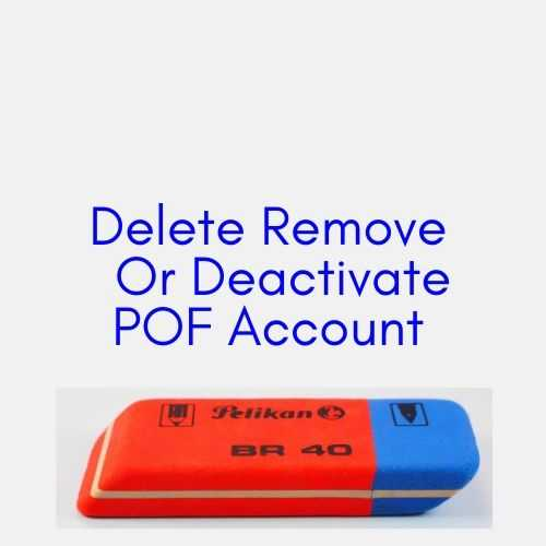 A Quick Guide To Deactivate, Remove, Delete POF Ac
