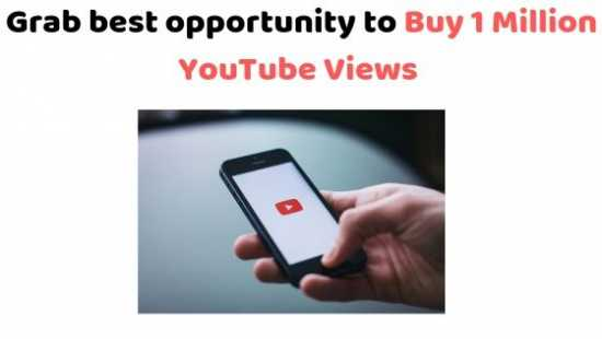 Grab best opportunity to Buy 1 Million YouTube Vie