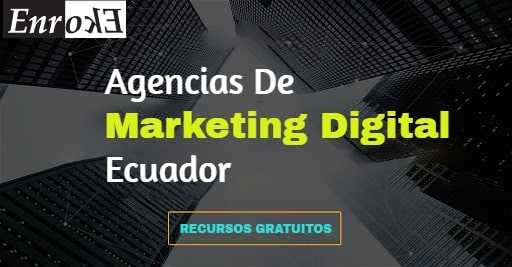 Agencias de marketing digital Ecuador
